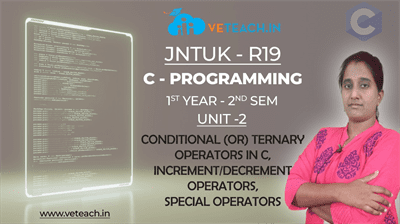 CONDITIONAL (OR) TERNARY OPERATORS IN C,INCREMENT/DECREMENT OPERATORS,SPECIAL OPERATORS