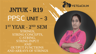 STRINGS,STRING CONCEPTS,C-STRING,STRING INPUT AND OUTPUT FUNCTIONS AND ARRAYS OF STRINGS