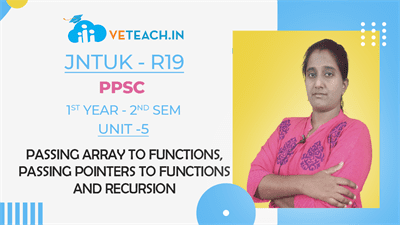 PASSING ARRAY TO FUNCTIONS,PASSING POINTERS TO FUNCTIONS AND RECURSION.