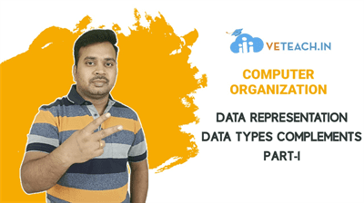 DATA REPRESENTATION_DATA TYPES COMPLEMENTS_PART-1