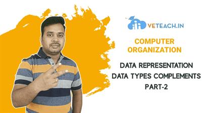 DATA REPRESENTATION_DATA TYPES COMPLIMENTS_PART-2