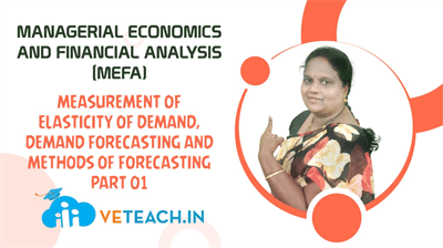 Measurement Of Elasticity Of Demand,Demand Forecasting And Methods Of Forecasting Part 01