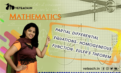 Partial Differential Equations-Homogeneous Function-Euler's Theorem