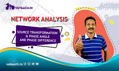 Source Transformation & Phase Angle And Phase Difference