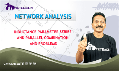 Inductance Parameter Series And Parallel Combination And Problems