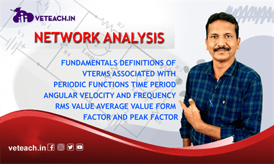 Fundamentals Definitions Of Terms Associated With Periodic Functions Time Period Angular Velocity And Frequency Rms Value Average Value Form Factor And Peak Factor