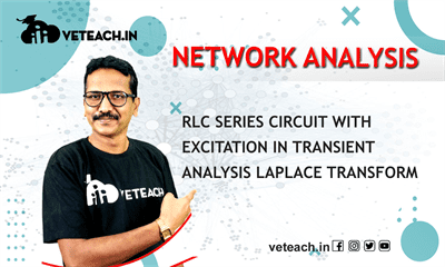 Rlc Series Circuit With Excitation In Transient Analysis Laplace Transform