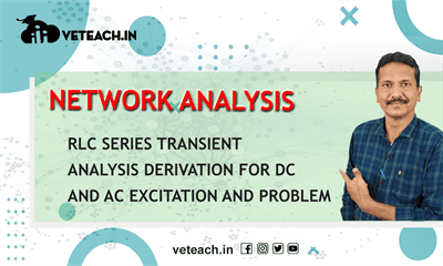 Rlc Series Transient Analysis Derivation For Dc And Ac Excitation And Problem