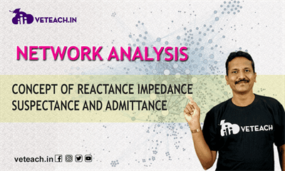 Concept Of Reactance Impedance Suspectance And Admittance