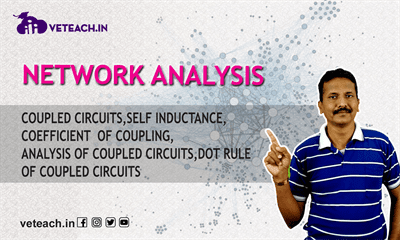 Coupled Circuits,Self Inductance,Coefficient  Of Coupling,Analysis Of Coupled Circuits,Dot Rule Of Coupled Circuits