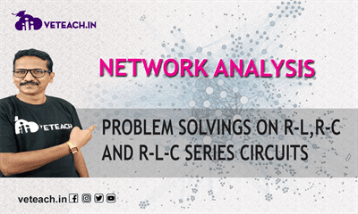 Problem Solvings On R-L,R-C And R-L-C Series Circuits