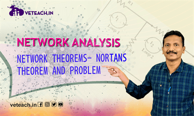 Network Theorems-Nortans Theorem And Problem