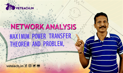 Maximum Power Transfer Theorem And Problem