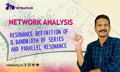 Resonance Definition Of Q,Bandwidth Of Series And Parallel Resonance
