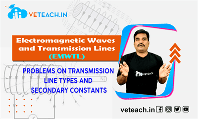 Problems On Transmission Line Types And Secondary Constants