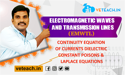 CONTINUITY EQUATION OF CURRENTS DIELECTRIC CONSTANT POISONS & LAPLACE EQUATIONS