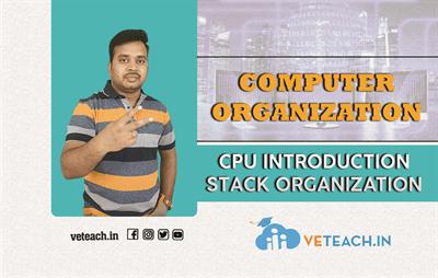 CPU INTRODUCTION,STACK ORGANIZATION
