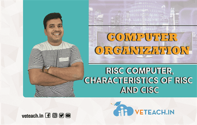 RISC COMPUTER,CHARACTERISTICS OF RISC AND CISC