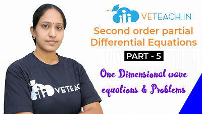 ONE DIMENSIONAL WAVE EQUATION & PROBLEMS